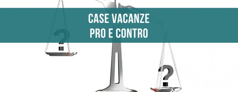 Case vacanze: Pro e contro