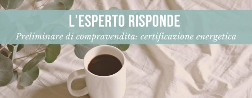 Preliminare di Compravendita - L'esperto risponde (Certificazione Energetica, Terreni e Tributi Speciali)