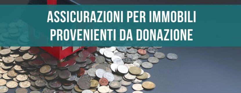 Assicurazioni per immobili provenienti da donazioni
