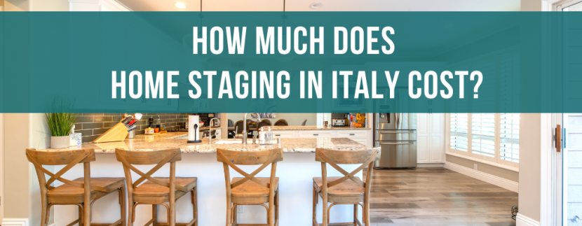 Home much does home staging in Italy cost?