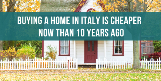 Buying a home in Italy is cheaper now than 10 years ago
