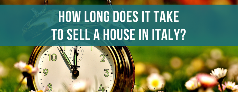 How long does it take to sell a house in Italy?